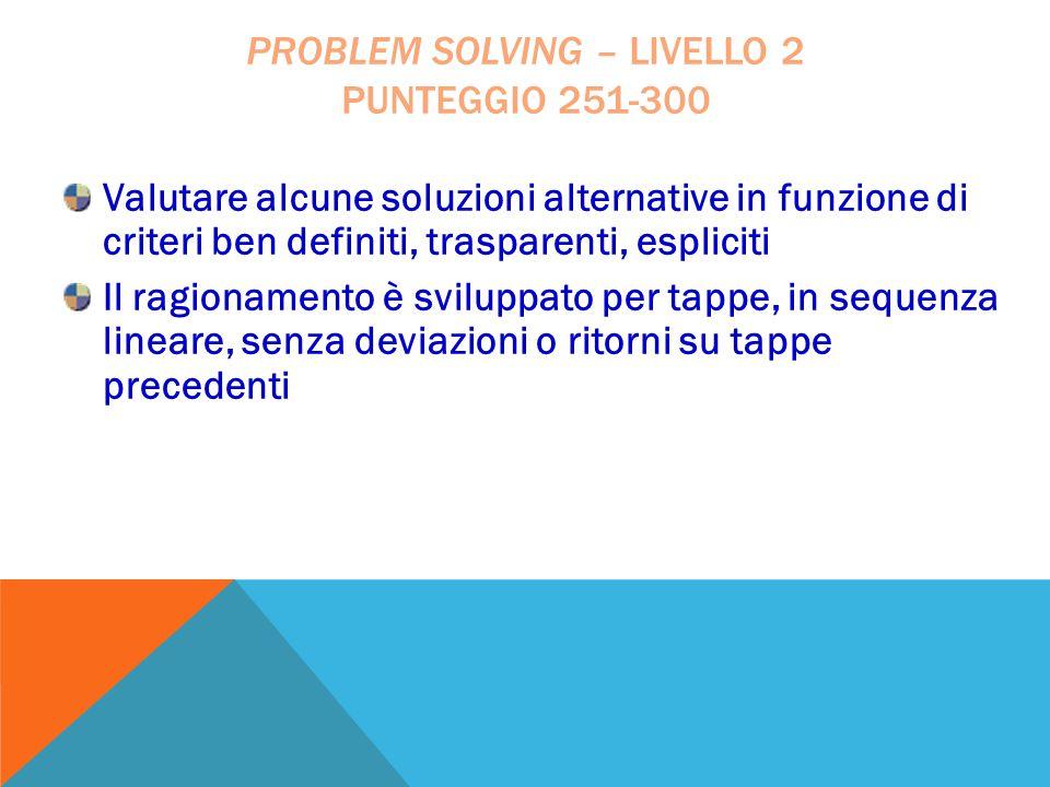 problem solving – livello 2 punteggio 251-300