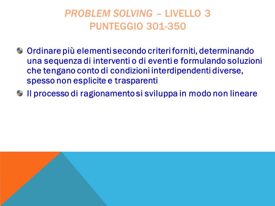 problem solving – livello 3 punteggio 301-350