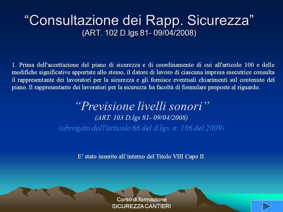 Consultazione dei Rapp. Sicurezza (ART. 102 D.lgs 81- 09/04/2008)