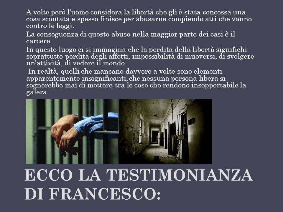 Ecco la testimonianza di Francesco: