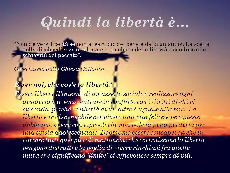 Quindi la libertà è…