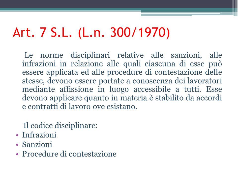 Art. 7 S.L. (L.n. 300/1970) Il codice disciplinare: Infrazioni