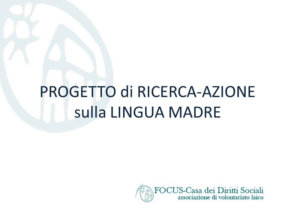 PROGETTO di RICERCA-AZIONE sulla LINGUA MADRE