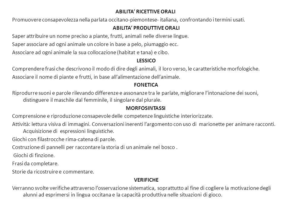 ABILITA' RICETTIVE ORALI Promuovere consapevolezza nella parlata occitano-piemontese- italiana, confrontando i termini usati.