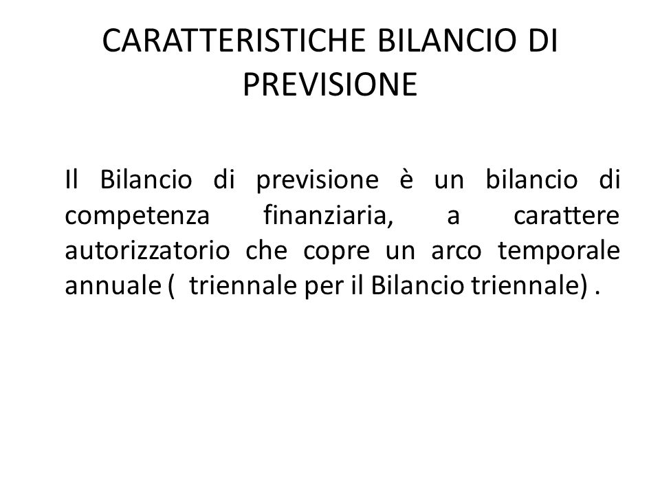 CARATTERISTICHE BILANCIO DI PREVISIONE