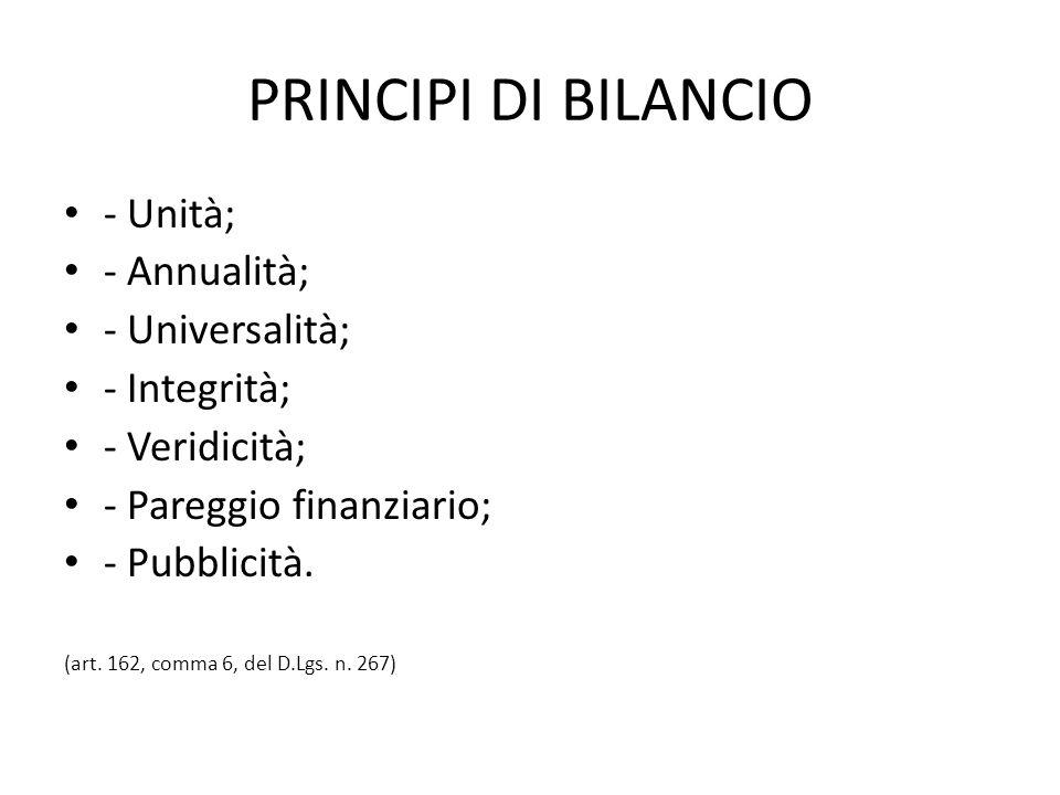 PRINCIPI DI BILANCIO - Unità; - Annualità; - Universalità;