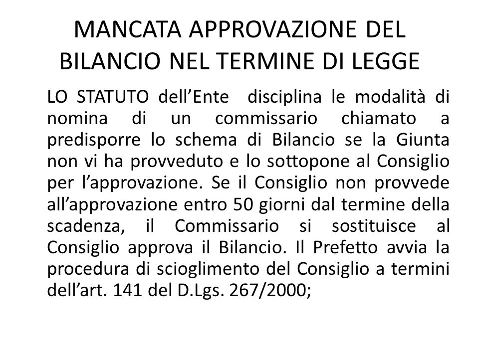 MANCATA APPROVAZIONE DEL BILANCIO NEL TERMINE DI LEGGE