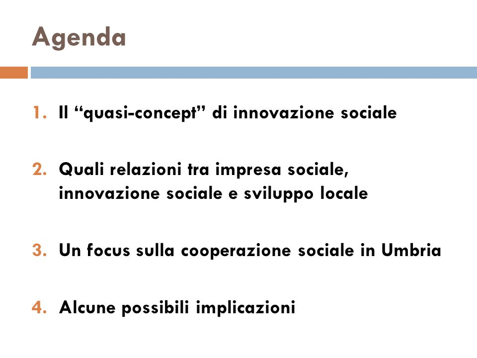 Agenda Il quasi-concept di innovazione sociale