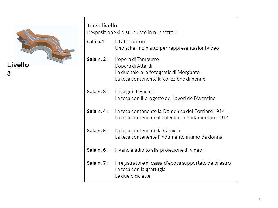 Livello 3 Terzo livello L'esposizione si distribuisce in n. 7 settori.