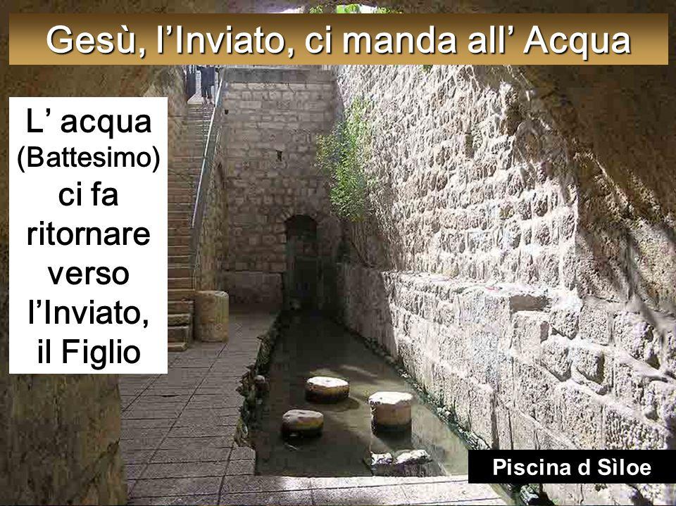 Gesù, l'Inviato, ci manda all' Acqua