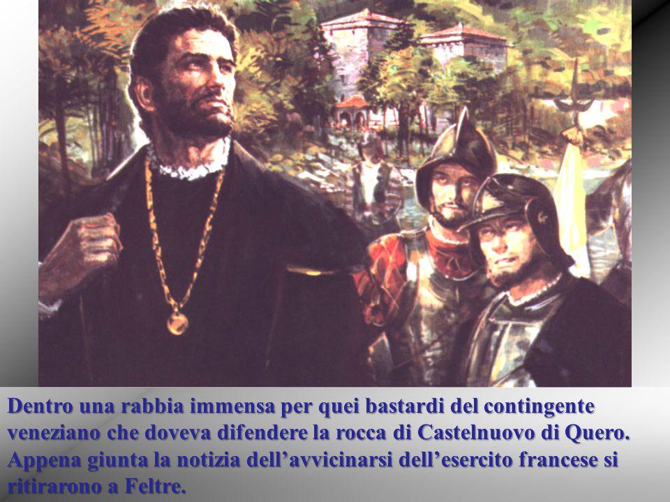 E lui rimase solo, in quella maledetta Rocca di cui gli avevano affidato la castellania solo otto mesi prima. Solo, insieme ad uno sparuto gruppo di civili feltrini e bellunesi.