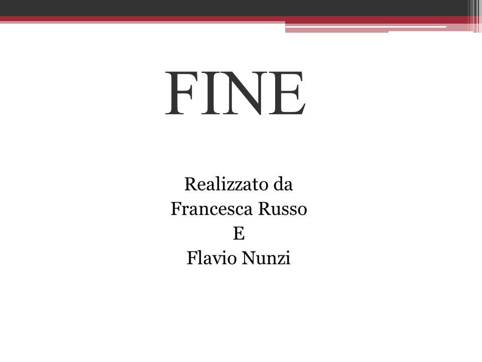 Realizzato da Francesca Russo E Flavio Nunzi