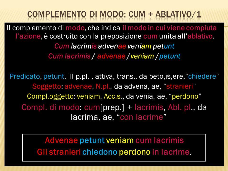 Complemento di modo: cum + ablativo/1