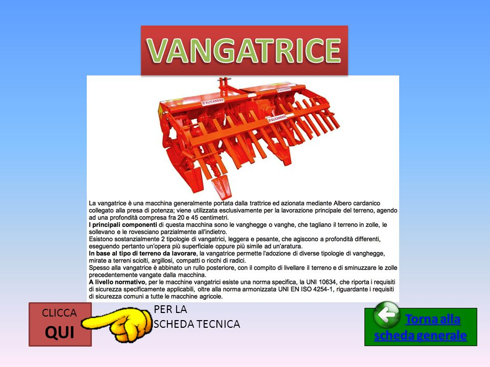 VANGATRICE PER LA SCHEDA TECNICA CLICCA QUI Torna alla scheda generale