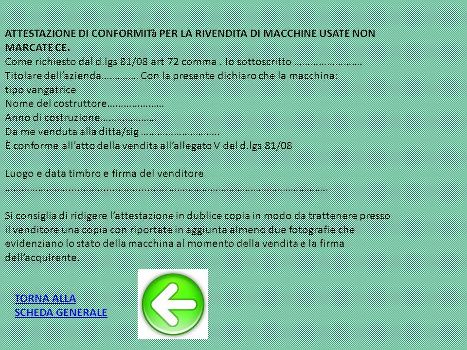 ATTESTAZIONE DI CONFORMITà PER LA RIVENDITA DI MACCHINE USATE NON MARCATE CE.