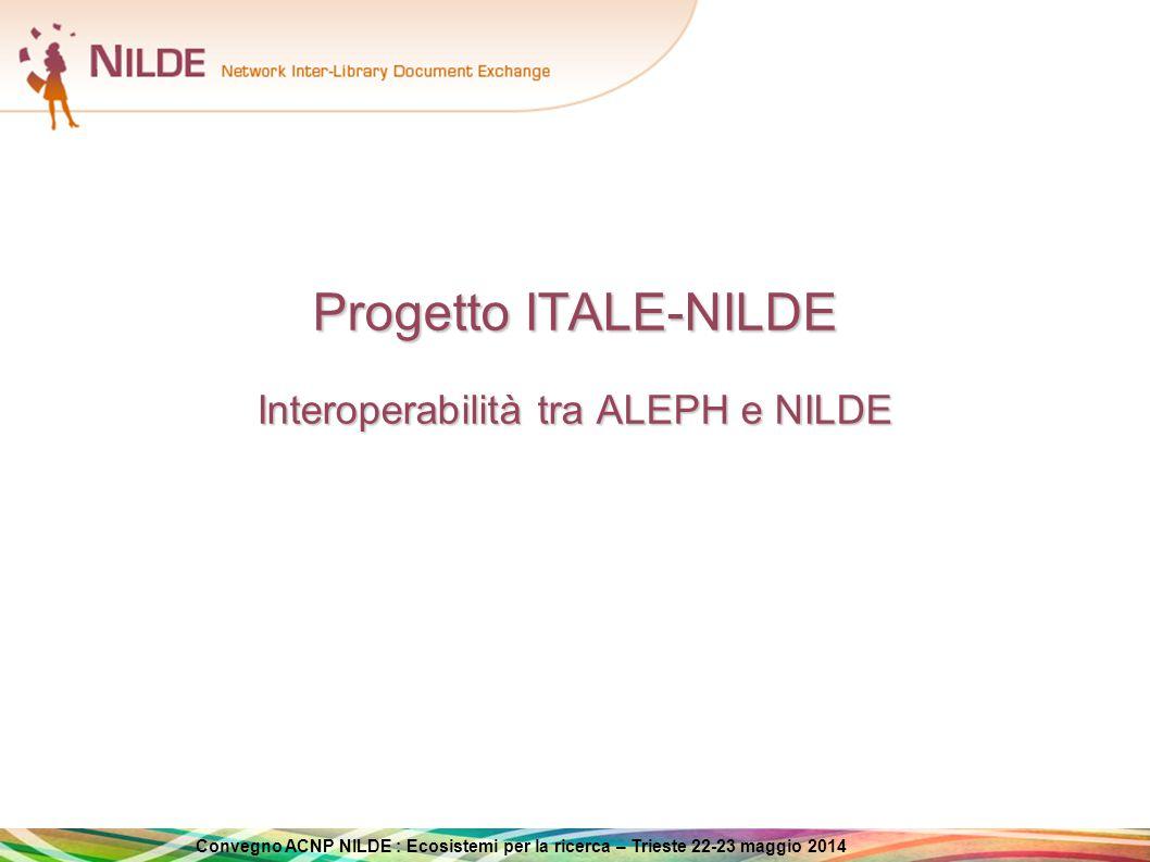 Progetto ITALE-NILDE Interoperabilità tra ALEPH e NILDE