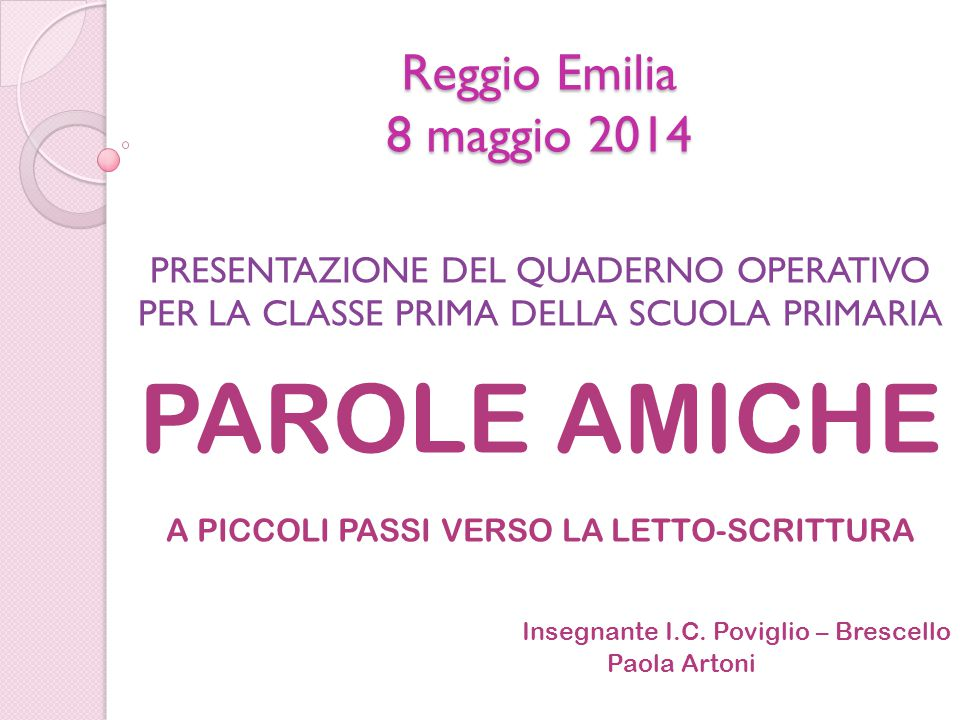 PAROLE AMICHE Reggio Emilia 8 maggio 2014