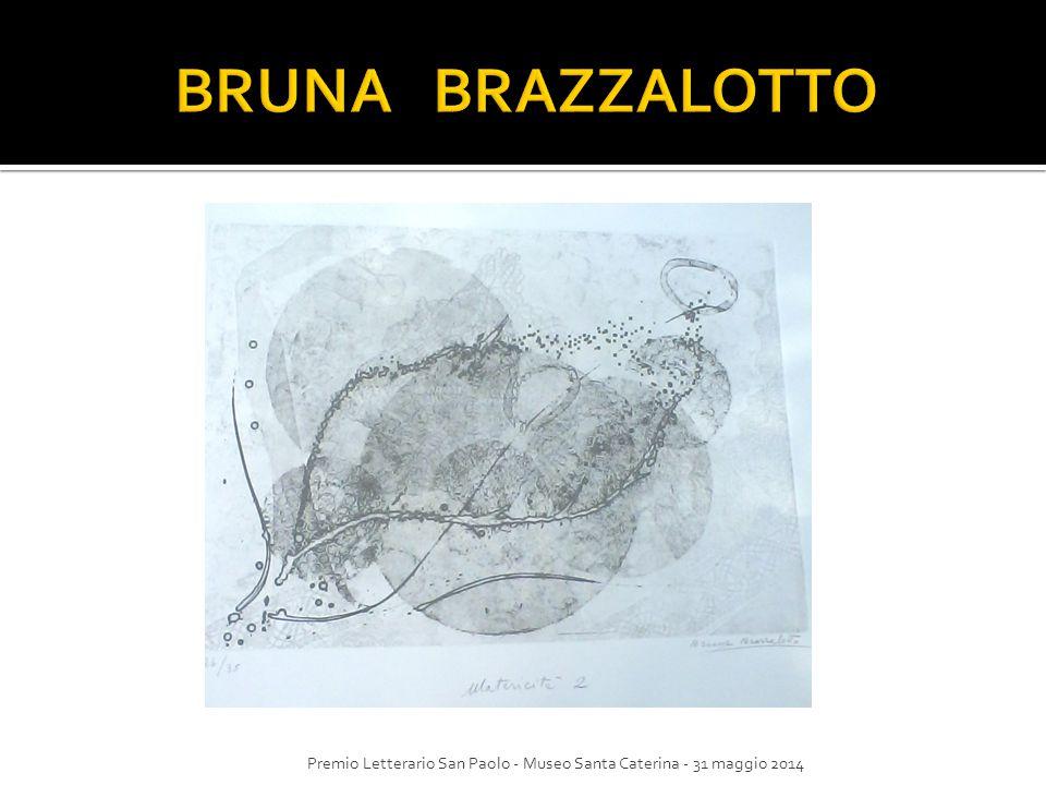 BRUNA BRAZZALOTTO Premio Letterario San Paolo - Museo Santa Caterina - 31 maggio 2014