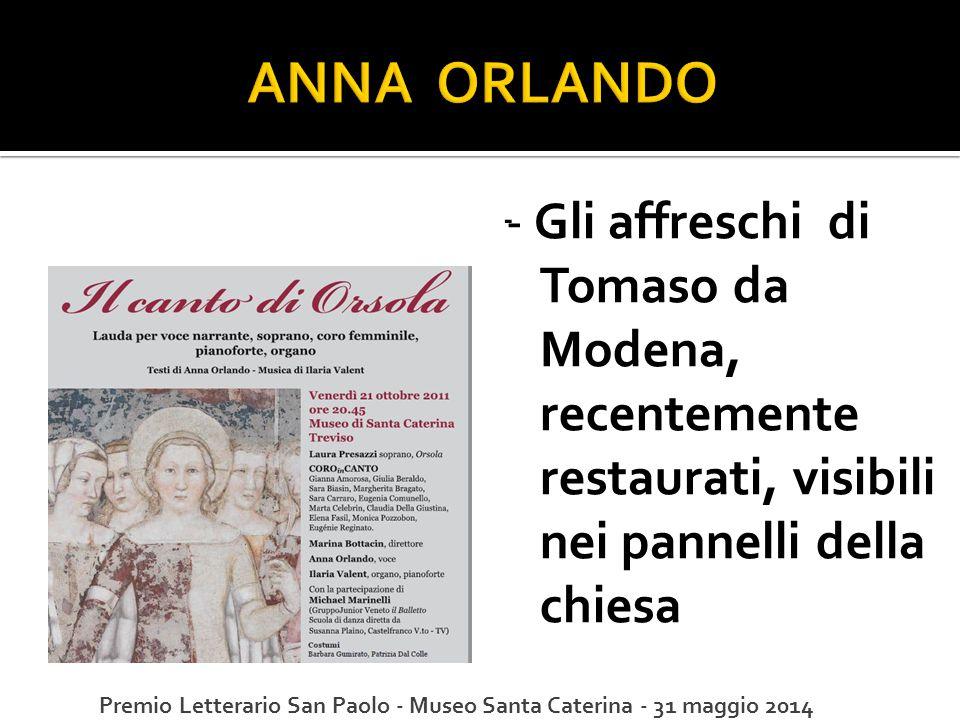 ANNA ORLANDO - Gli affreschi di Tomaso da Modena, recentemente restaurati, visibili nei pannelli della chiesa.