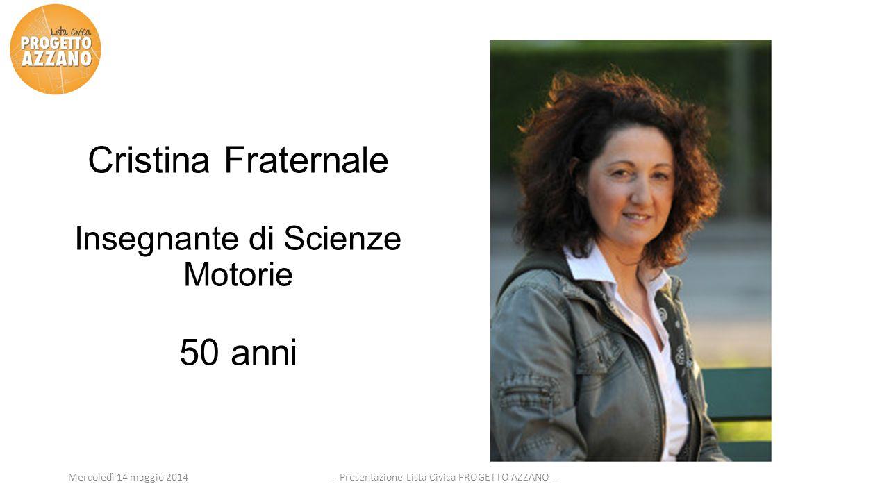 Cristina Fraternale 50 anni Insegnante di Scienze Motorie