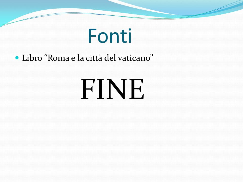 Fonti Libro Roma e la città del vaticano FINE