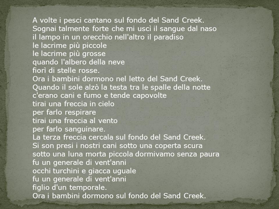 A volte i pesci cantano sul fondo del Sand Creek