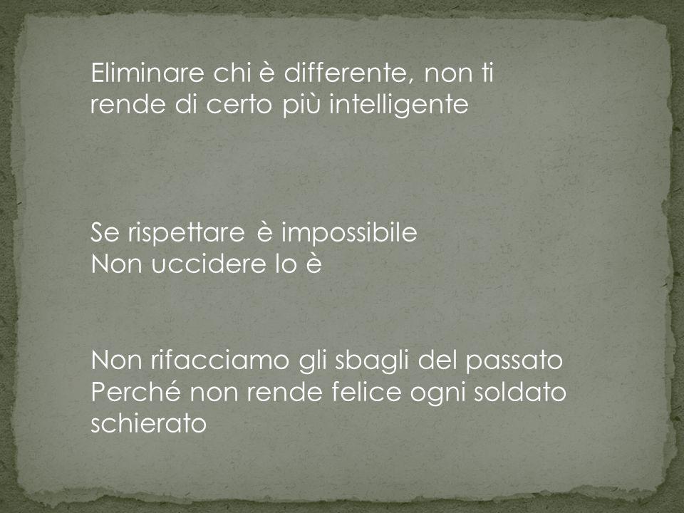 Eliminare chi è differente, non ti rende di certo più intelligente