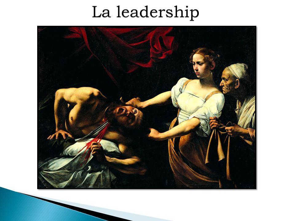 La leadership La storia di Oloferne è costruita sull'idealizzazione di Oloferne e della sua leadership.