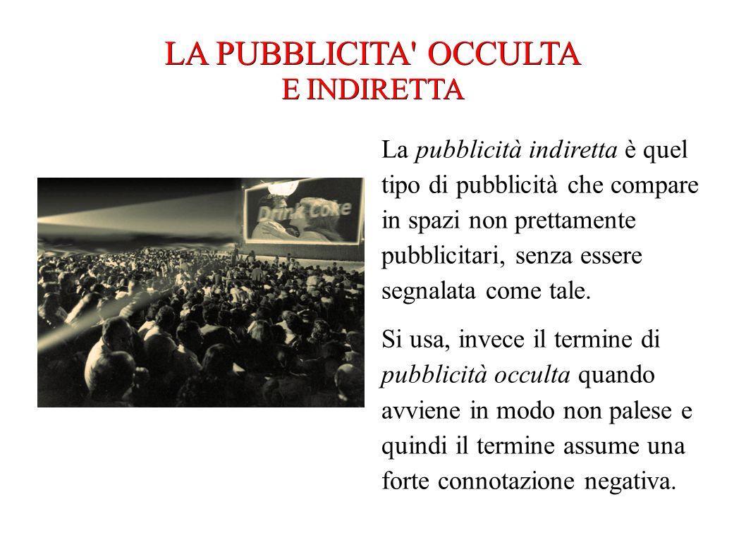 LA PUBBLICITA OCCULTA E INDIRETTA