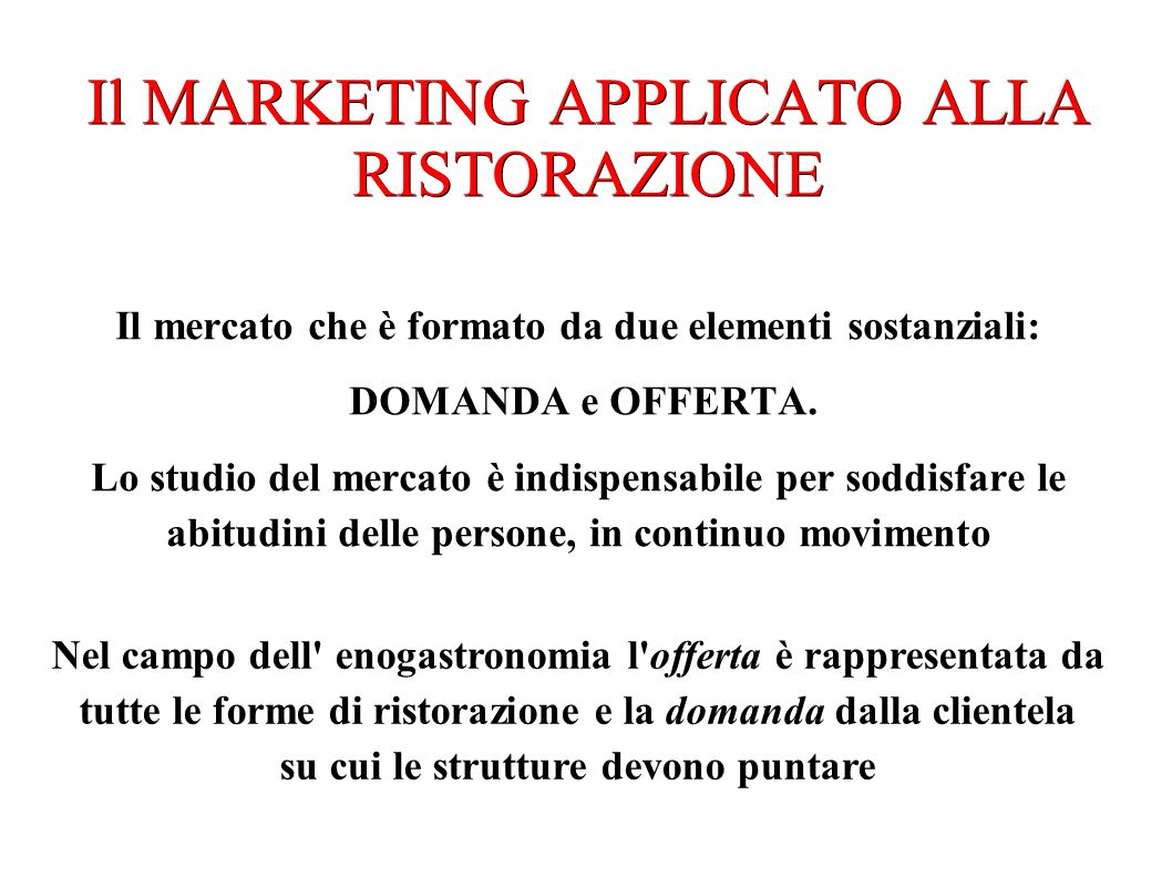 Il MARKETING APPLICATO ALLA RISTORAZIONE