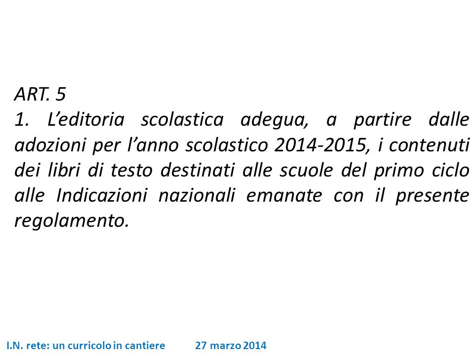 I.N. rete: un curricolo in cantiere 27 marzo 2014