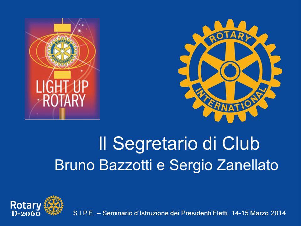 Il Segretario di Club Bruno Bazzotti e Sergio Zanellato