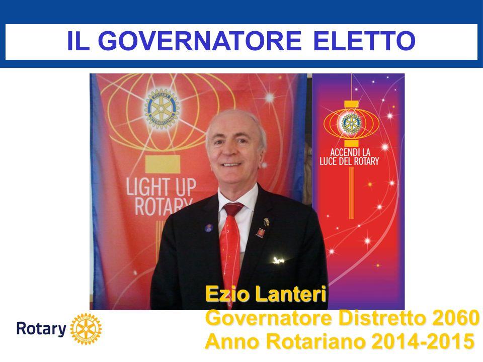 IL GOVERNATORE ELETTO Ezio Lanteri Governatore Distretto 2060