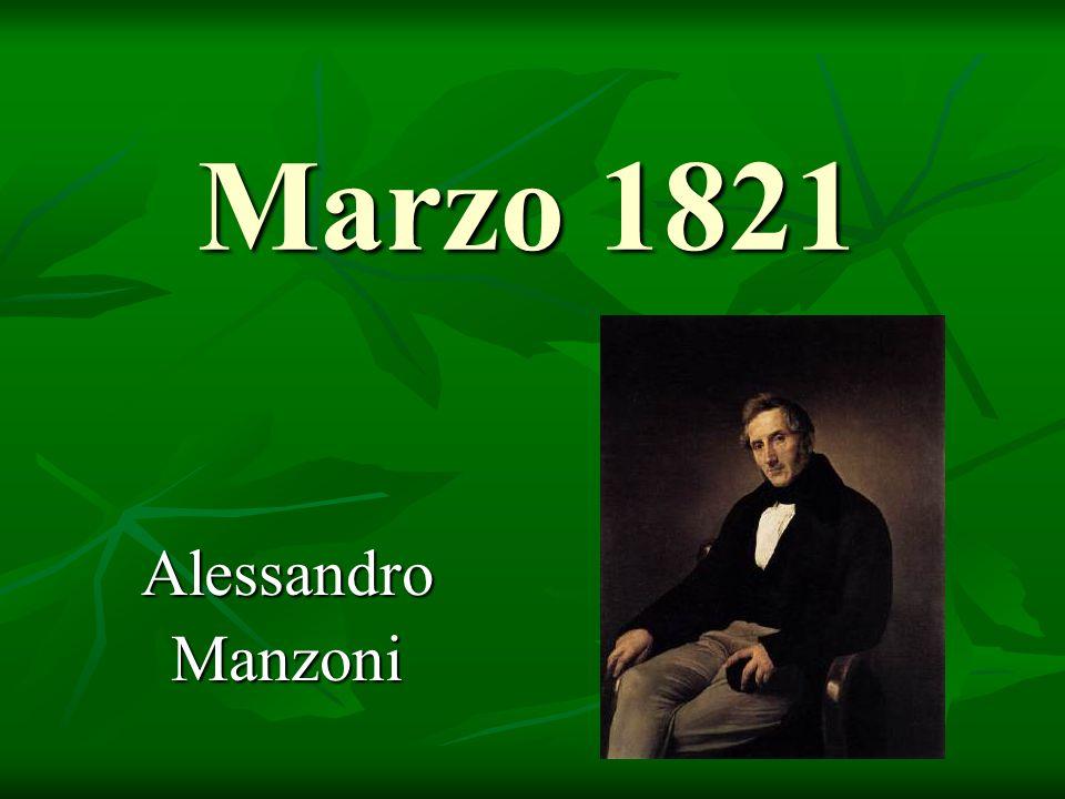 Marzo 1821 Alessandro Manzoni