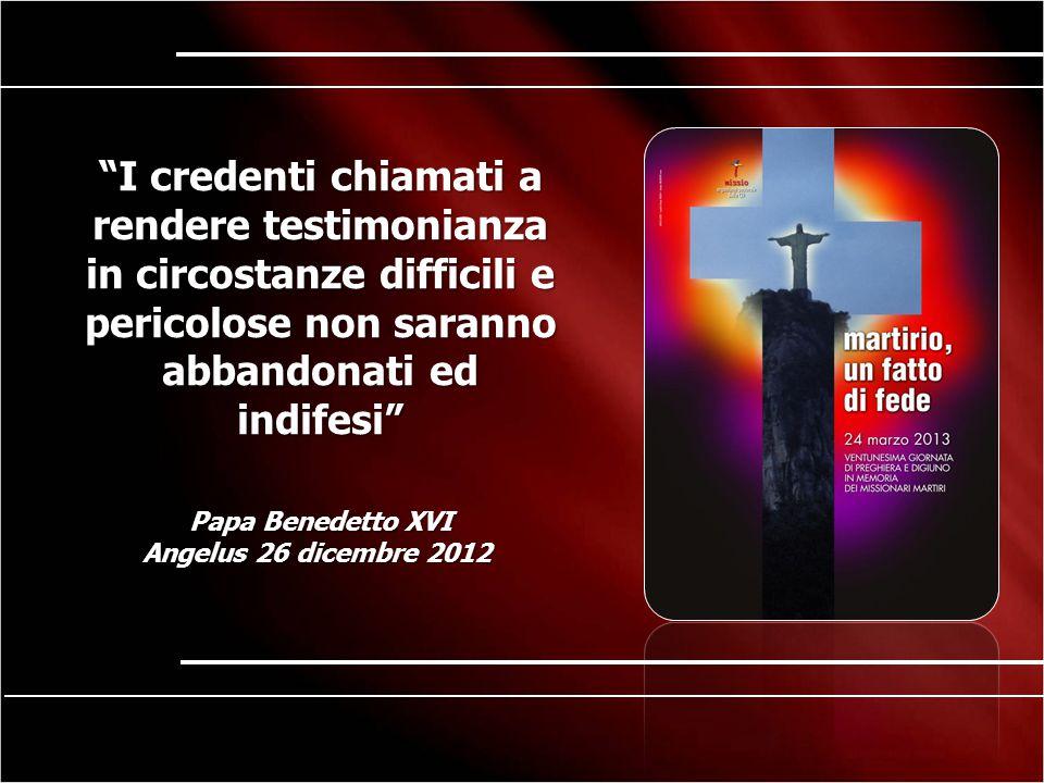 I credenti chiamati a rendere testimonianza in circostanze difficili e pericolose non saranno abbandonati ed indifesi