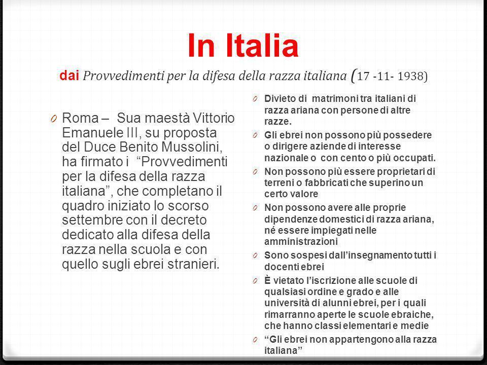 In Italia dai Provvedimenti per la difesa della razza italiana (17 -11- 1938)