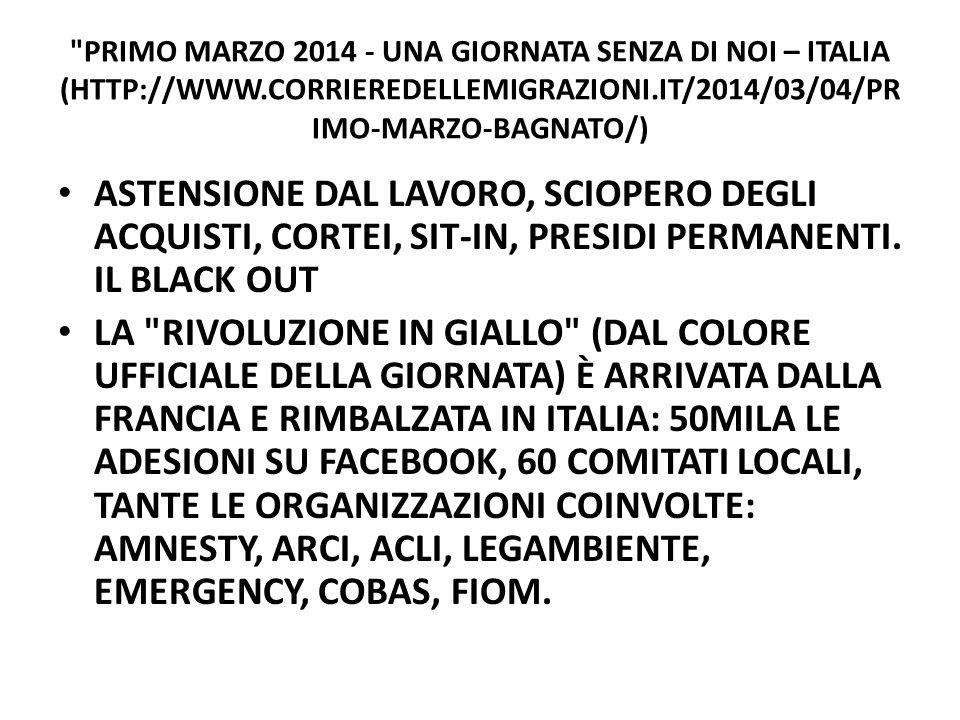 Primo marzo 2014 - Una giornata senza di noI – ITALIA (http://www