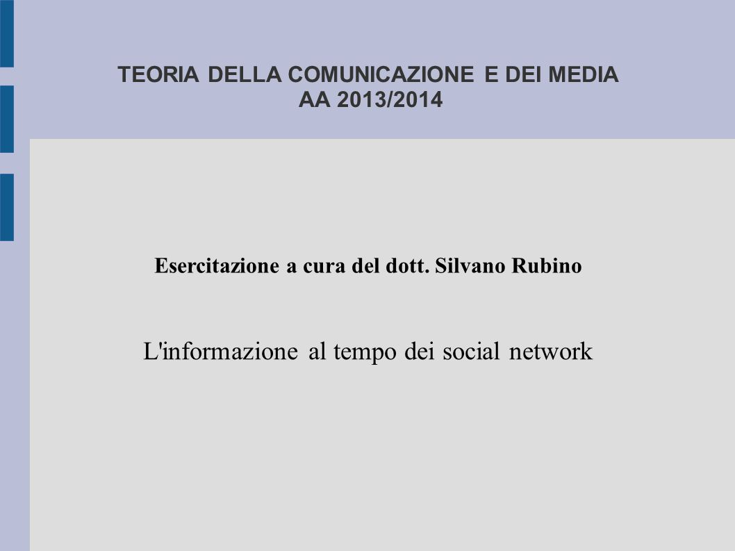 TEORIA DELLA COMUNICAZIONE E DEI MEDIA AA 2013/2014