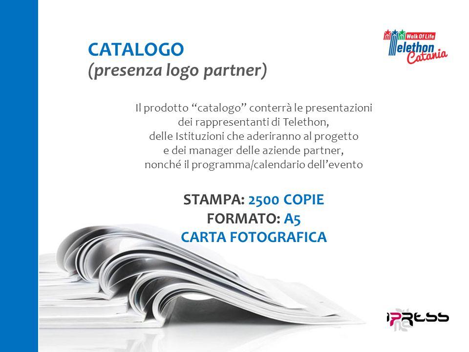 CATALOGO (presenza logo partner) STAMPA: 2500 COPIE FORMATO: A5