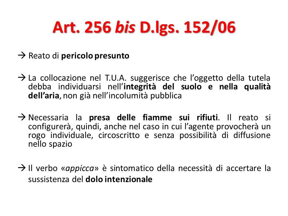 Art. 256 bis D.lgs. 152/06  Reato di pericolo presunto
