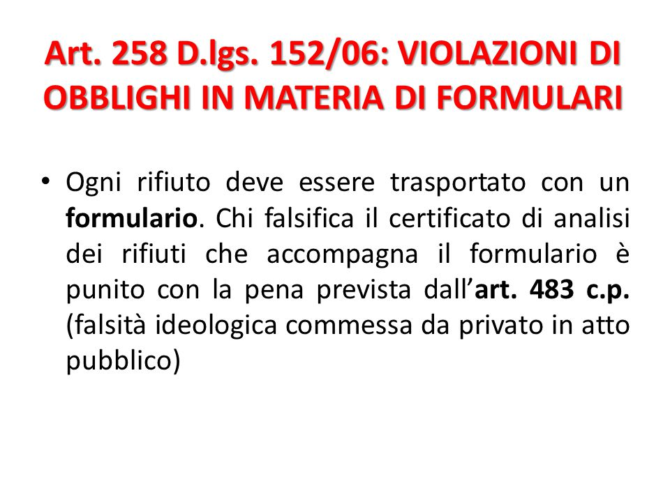 Art. 258 D.lgs. 152/06: VIOLAZIONI DI OBBLIGHI IN MATERIA DI FORMULARI