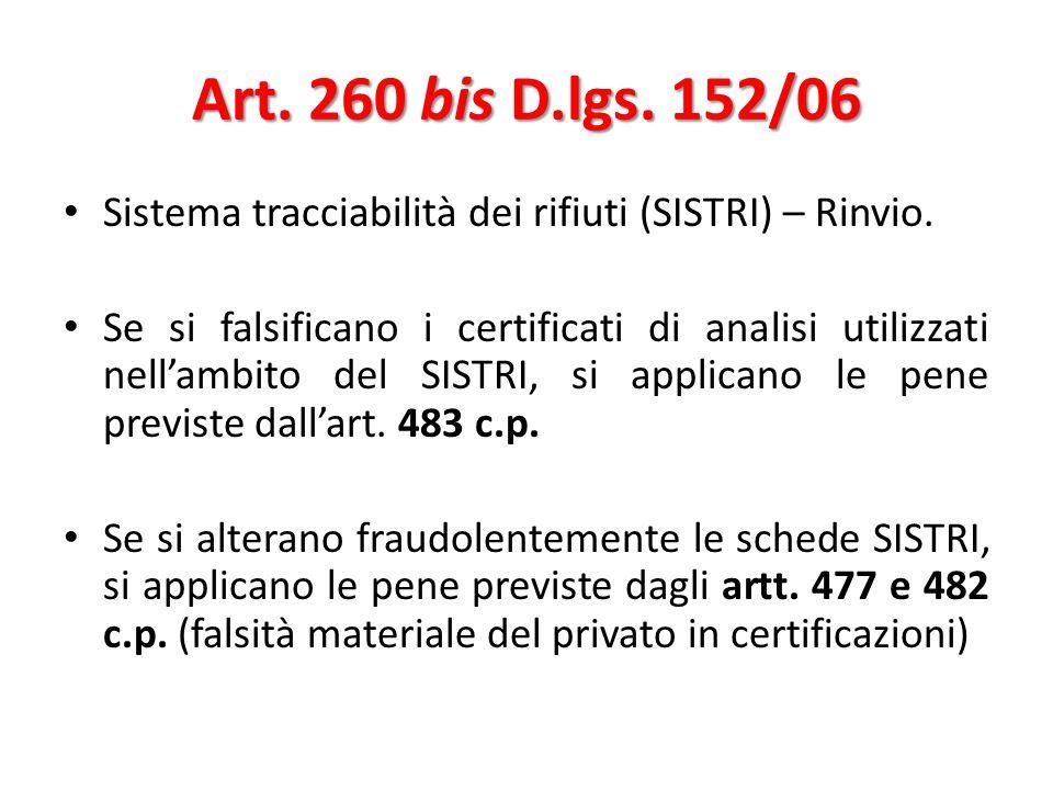 Art. 260 bis D.lgs. 152/06 Sistema tracciabilità dei rifiuti (SISTRI) – Rinvio.