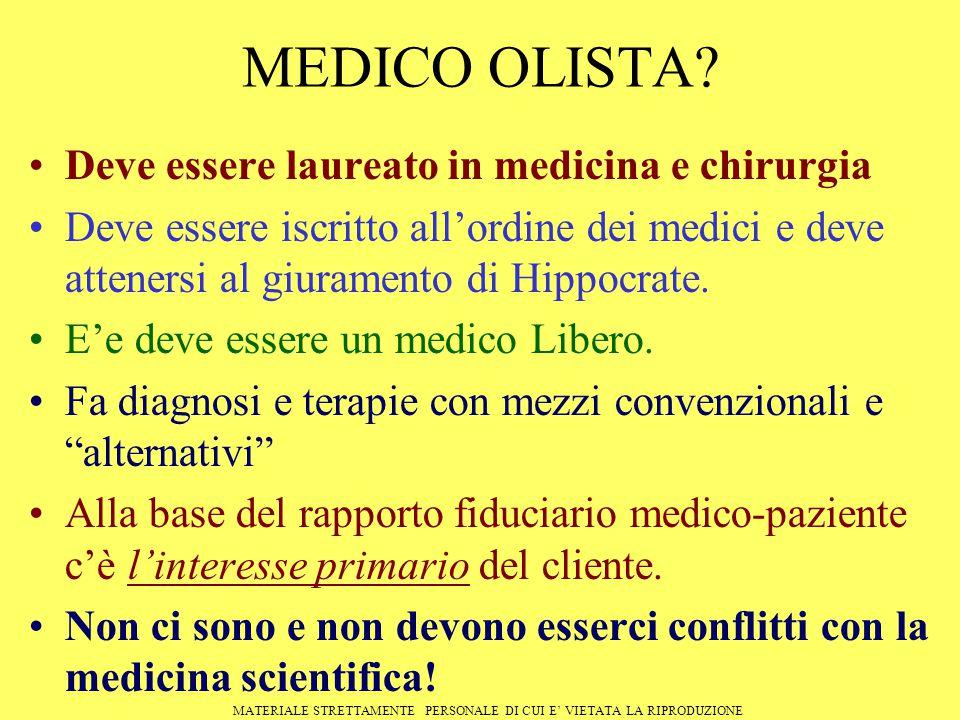 MEDICO OLISTA Deve essere laureato in medicina e chirurgia