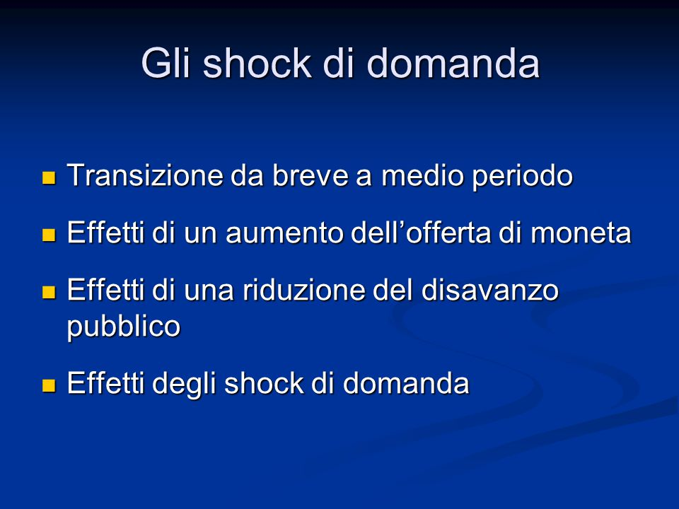 Gli shock di domanda Transizione da breve a medio periodo