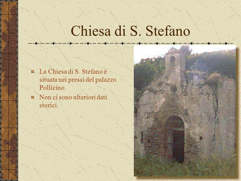 Chiesa di S. Stefano La Chiesa di S. Stefano è situata nei pressi del palazzo Pollicino.
