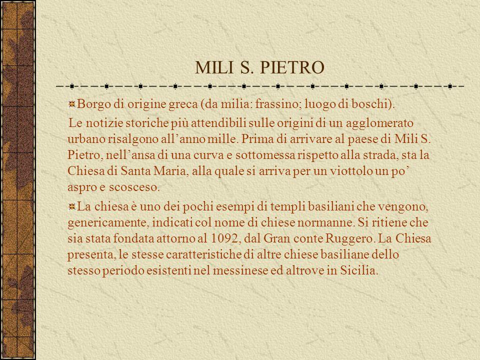 MILI S. PIETRO Borgo di origine greca (da milia: frassino; luogo di boschi).