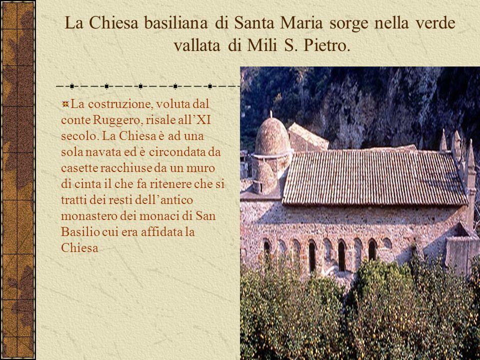 La Chiesa basiliana di Santa Maria sorge nella verde vallata di Mili S