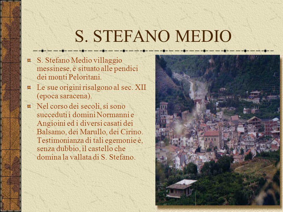 S. STEFANO MEDIO S. Stefano Medio villaggio messinese, è situato alle pendici dei monti Peloritani.