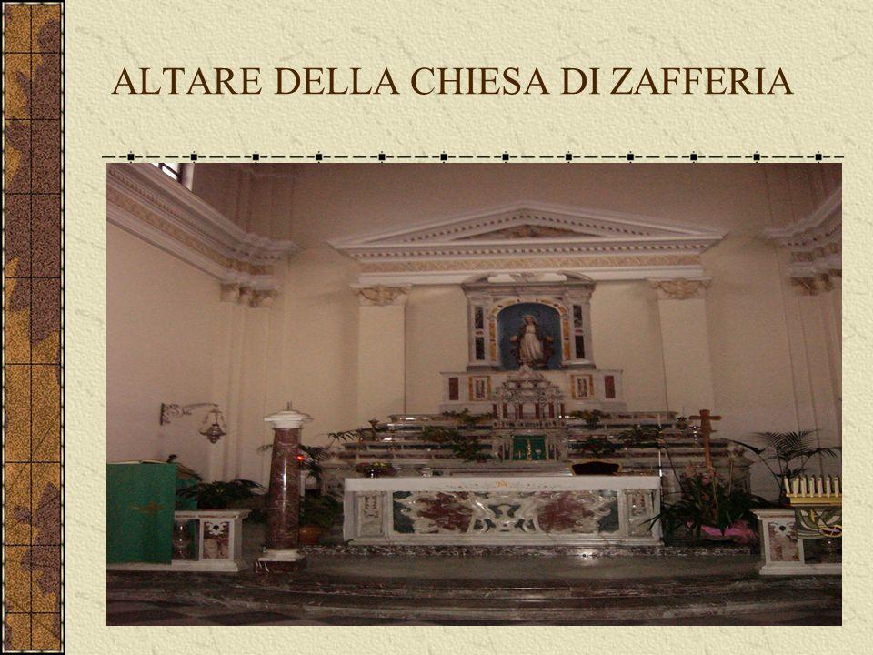 ALTARE DELLA CHIESA DI ZAFFERIA