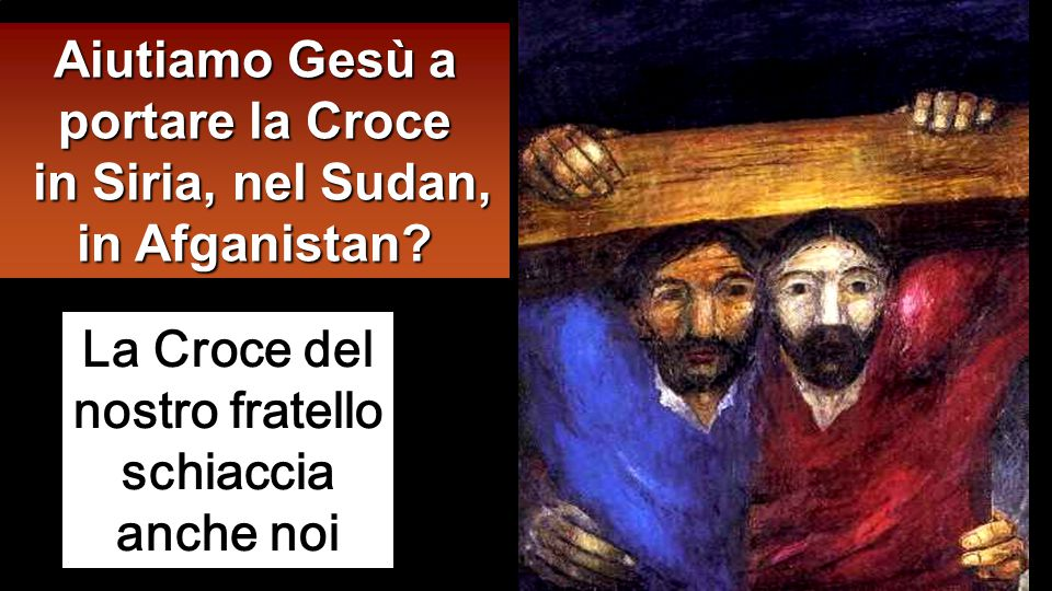 Aiutiamo Gesù a portare la Croce in Siria, nel Sudan, in Afganistan